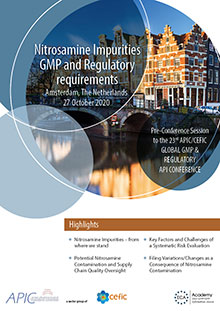 Pre-Conference Session APIC/CEFIC Conference: Nitrosamine Impurities - GMP and Regulatory requirements